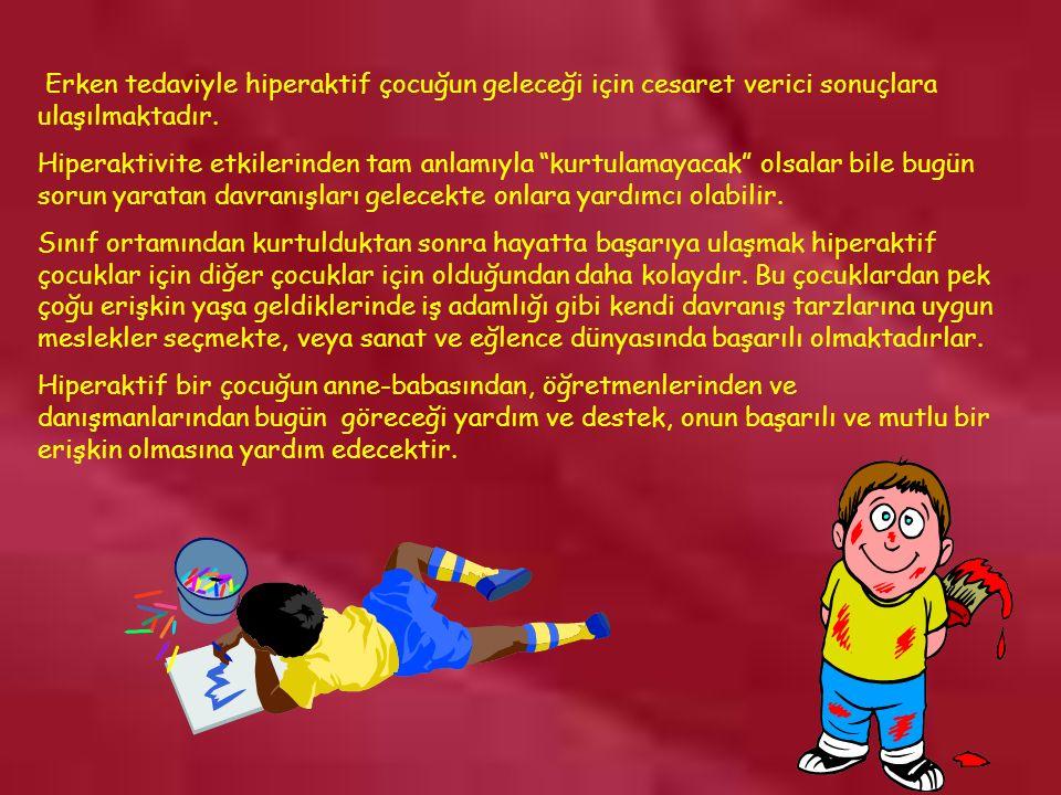 www.rehberlikportali.com © rehberlikportali@gmail.com Erken tedaviyle hiperaktif çocuğun geleceği için cesaret verici sonuçlara ulaşılmaktadır.