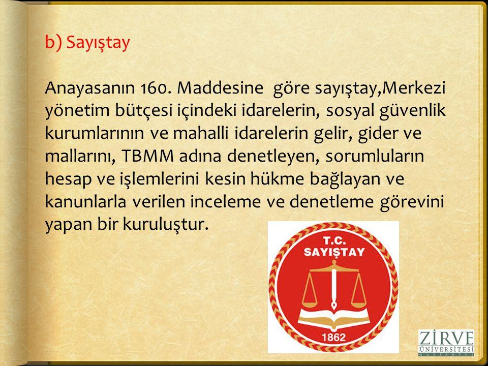 b) Sayıştay Anayasanın 160.