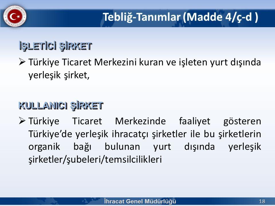  Türkiye Ticaret Merkezini kuran ve işleten yurt dışında yerleşik şirket,  Türkiye Ticaret Merkezinde faaliyet gösteren Türkiye'de yerleşik ihracatç
