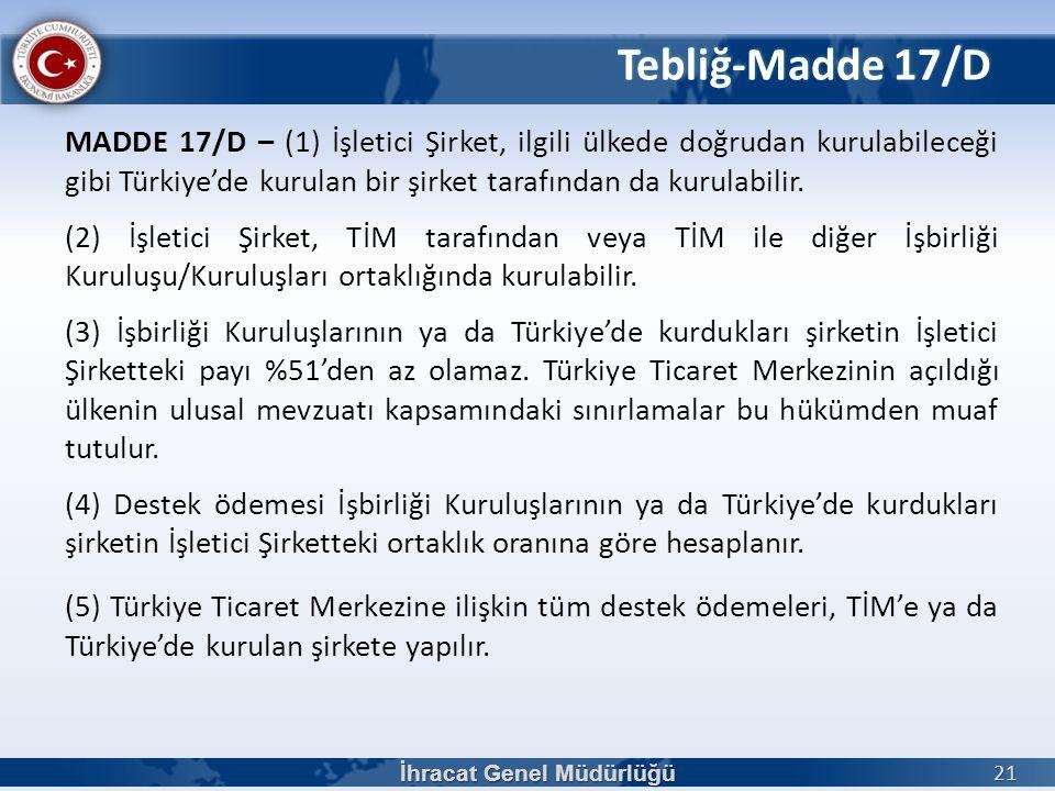 MADDE 17/D – (1) İşletici Şirket, ilgili ülkede doğrudan kurulabileceği gibi Türkiye'de kurulan bir şirket tarafından da kurulabilir. (2) İşletici Şir
