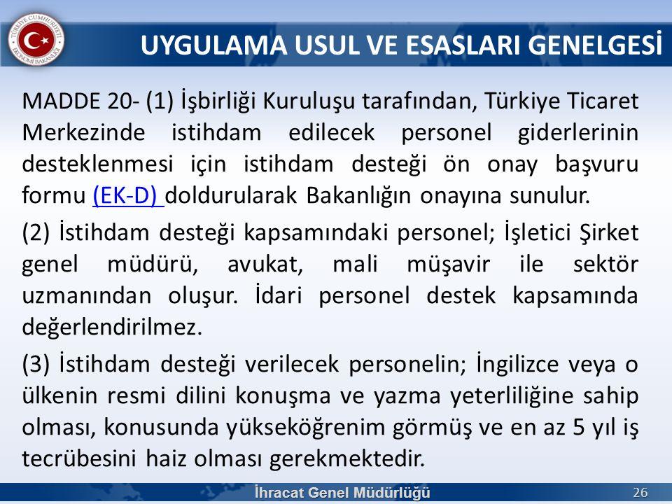 MADDE 20- (1) İşbirliği Kuruluşu tarafından, Türkiye Ticaret Merkezinde istihdam edilecek personel giderlerinin desteklenmesi için istihdam desteği ön