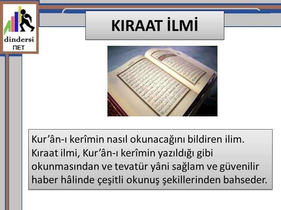 Kur'ân-ı kerîmin nasıl okunacağını bildiren ilim.