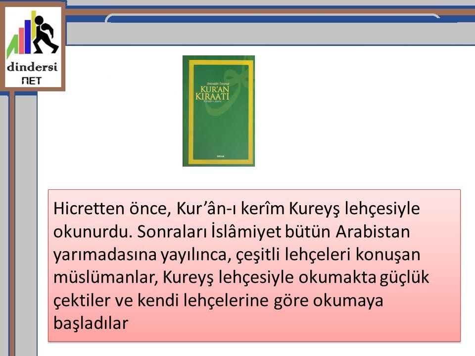 Hicretten önce, Kur'ân-ı kerîm Kureyş lehçesiyle okunurdu.