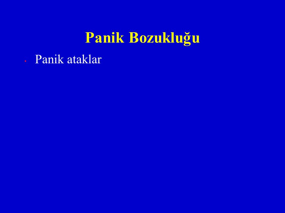 Panik ataklar Panik Bozukluğu