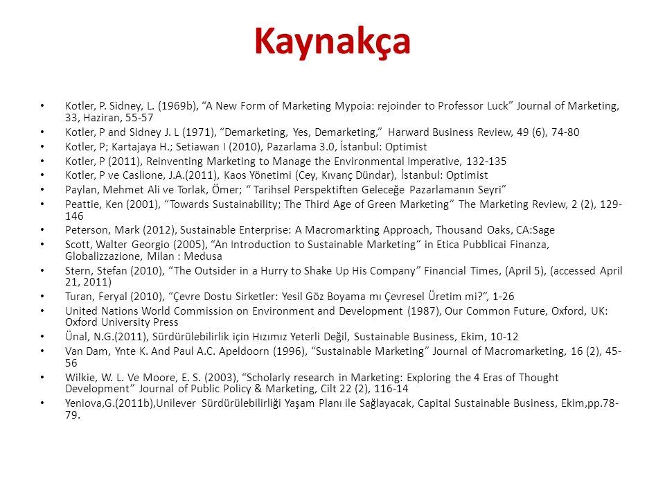 "Kaynakça Kotler, P. Sidney, L. (1969b), ""A New Form of Marketing Mypoia: rejoinder to Professor Luck"" Journal of Marketing, 33, Haziran, 55-57 Kotler,"