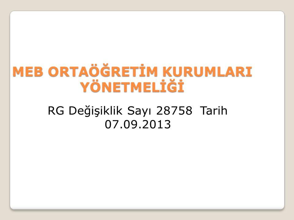 MEB ORTAÖĞRETİM KURUMLARI YÖNETMELİĞİ RG Değişiklik Sayı 28758 Tarih 07.09.2013