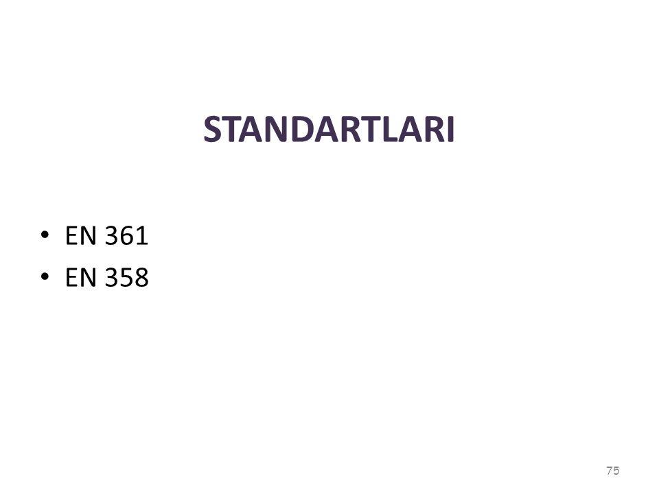STANDARTLARI EN 361 EN 358 75