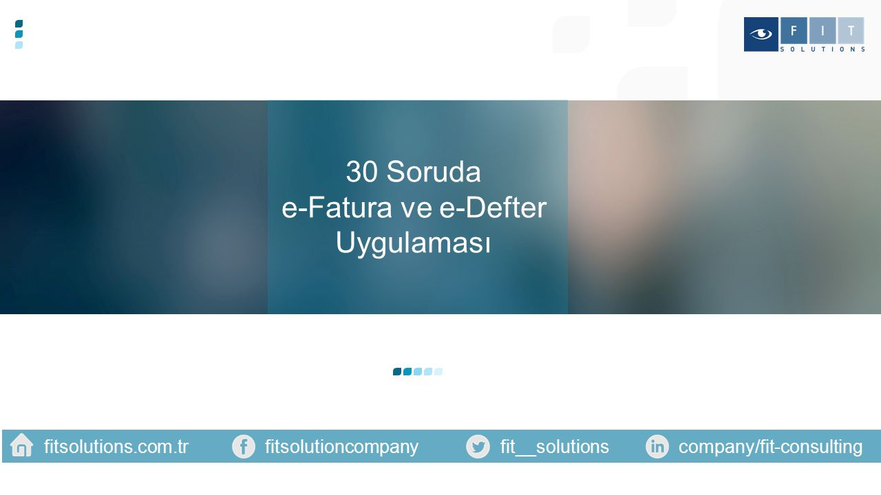 fitsolutioncompany 30 Soruda e-Fatura ve e-Defter Uygulaması fitsolutions.com.trfit__solutionscompany/fit-consulting