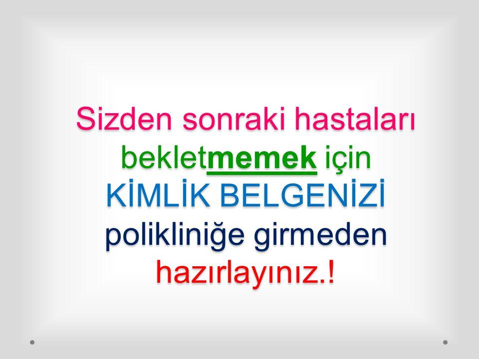 NUMARA SIRANIZ GELMEDEN İÇERİ GİRMEYİNİZ !!.