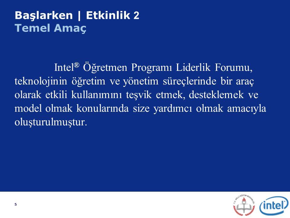 6 Liderlik Forumunun amacı, eğitim kurumlarının liderlerine (İl/İlçe Mil.