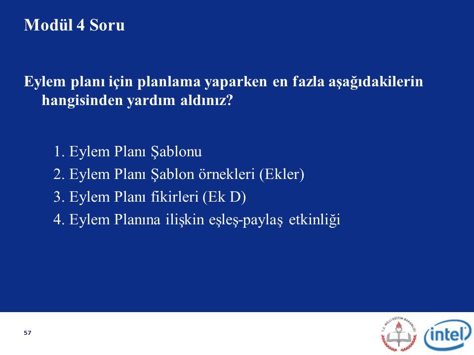 57 Modül 4 Soru Eylem planı için planlama yaparken en fazla aşağıdakilerin hangisinden yardım aldınız.
