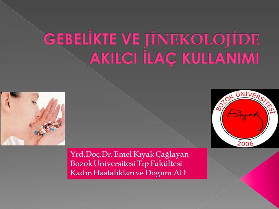 Yrd.Doç.Dr. Emel Kıyak Çağlayan Bozok Üniversitesi Tıp Fakültesi Kadın Hastalıkları ve Doğum AD