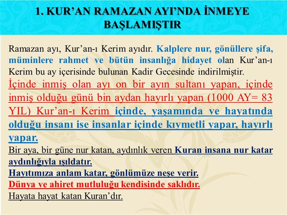 Ramazan ayı, Kur'an-ı Kerim ayıdır. Kalplere nur, gönüllere şifa, müminlere rahmet ve bütün insanlığa hidayet olan Kur'an-ı Kerim bu ay içerisinde bul