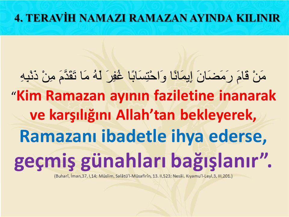 """مَنْ قَامَ رَمَضَانَ إِيمَانًا وَاحْتِسَابًا غُفِرَ لَهُ مَا تَقَدَّمَ مِنْ ذَنْبِهِ """" Kim Ramazan ayının faziletine inanarak ve karşılığını Allah'tan"""
