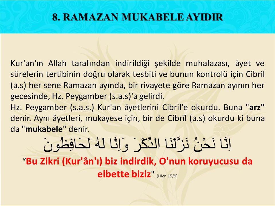 Kur'an'ın Allah tarafından indirildiği şekilde muhafazası, âyet ve sûrelerin tertibinin doğru olarak tesbiti ve bunun kontrolü için Cibril (a.s) her s