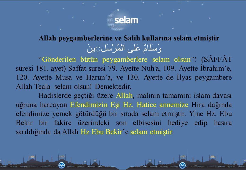 """Allah peygamberlerine ve Salih kullarına selam etmiştir وَسَلَامٌ عَلَى الْمُرْسَلينَ """"Gönderilen bütün peygamberlere selam olsun""""! (SÂFFÂT suresi 181"""