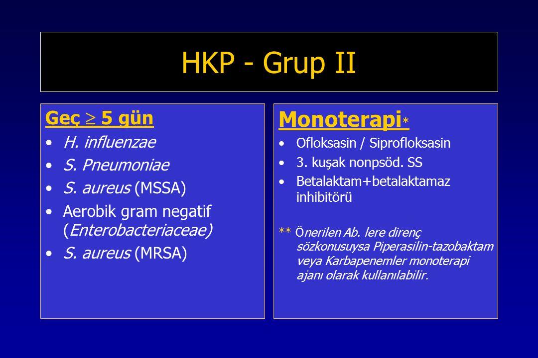 HKP - Grup II Geç  5 gün H.influenzae S. Pneumoniae S.
