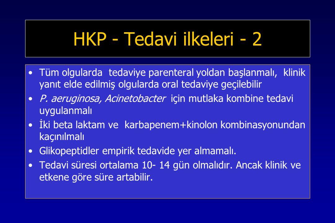 HKP - Tedavi ilkeleri - 2 Tüm olgularda tedaviye parenteral yoldan başlanmalı, klinik yanıt elde edilmiş olgularda oral tedaviye geçilebilir P.