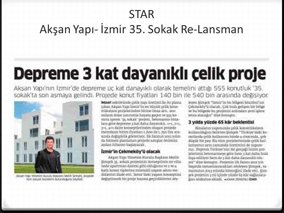 STAR Akşan Yapı- İzmir 35. Sokak Re-Lansman