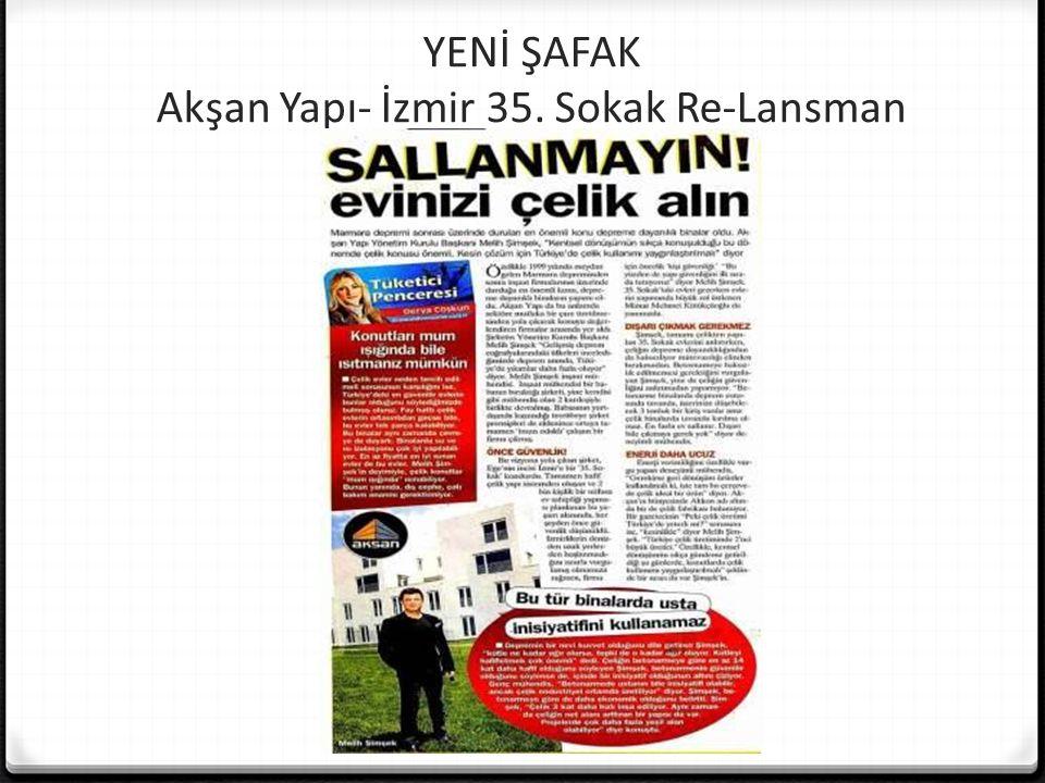 YENİ ŞAFAK Akşan Yapı- İzmir 35. Sokak Re-Lansman