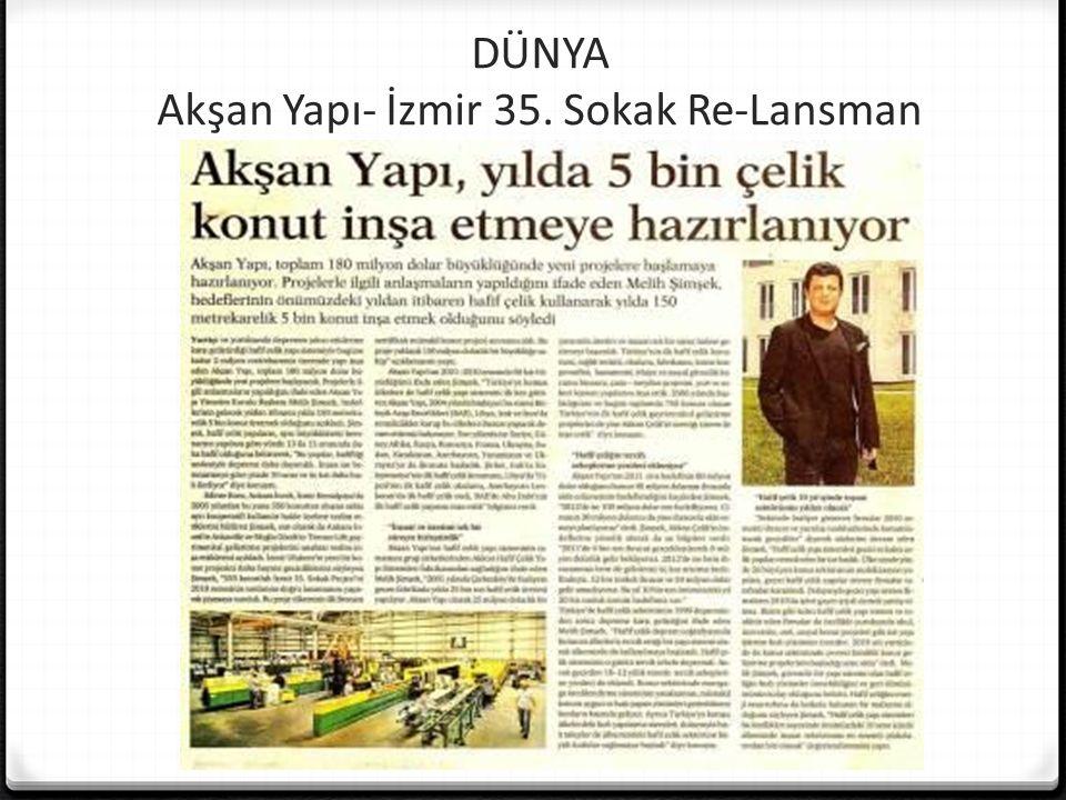 DÜNYA Akşan Yapı- İzmir 35. Sokak Re-Lansman