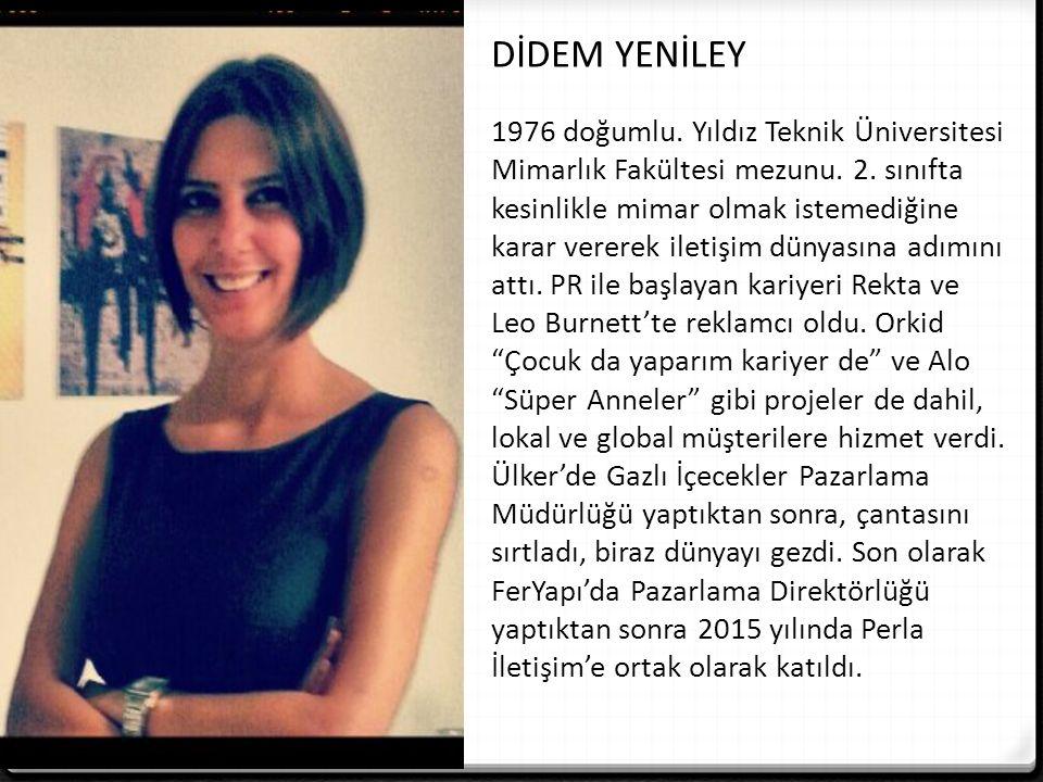 DİDEM YENİLEY 1976 doğumlu. Yıldız Teknik Üniversitesi Mimarlık Fakültesi mezunu.