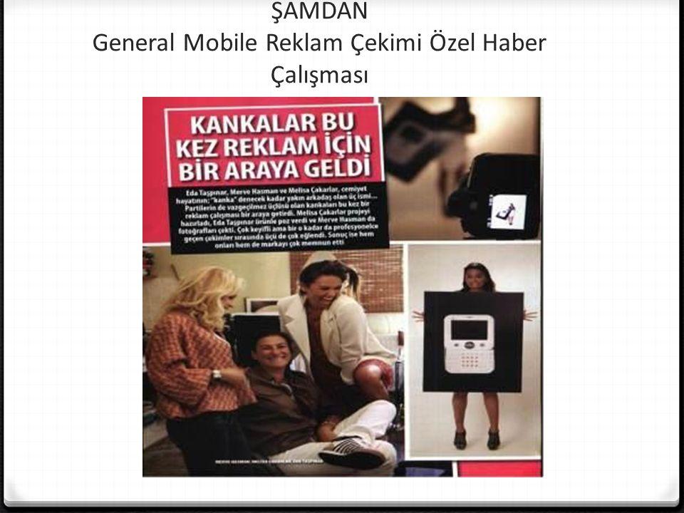ŞAMDAN General Mobile Reklam Çekimi Özel Haber Çalışması
