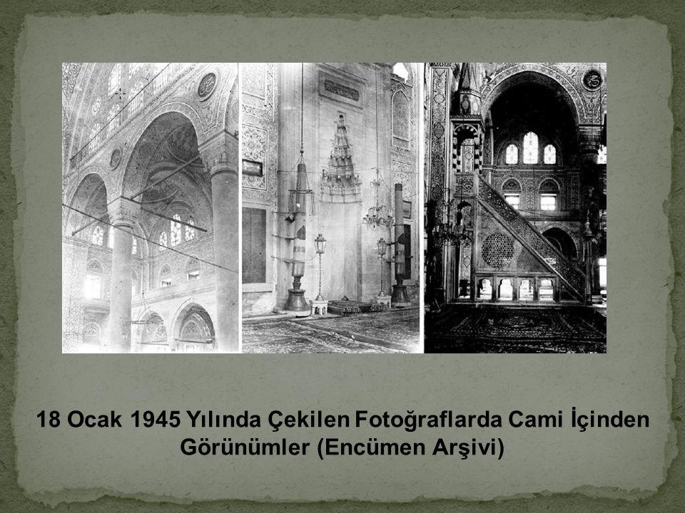18 Ocak 1945 Yılında Çekilen Fotoğraflarda Cami İçinden Görünümler (Encümen Arşivi)