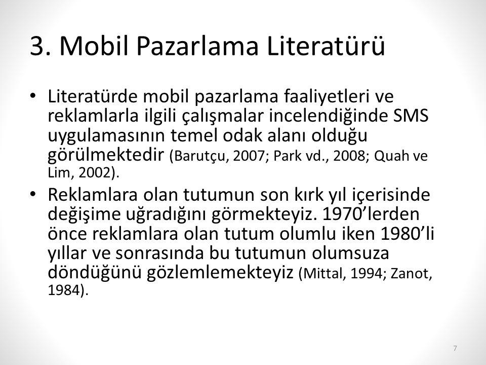 3. Mobil Pazarlama Literatürü Literatürde mobil pazarlama faaliyetleri ve reklamlarla ilgili çalışmalar incelendiğinde SMS uygulamasının temel odak al