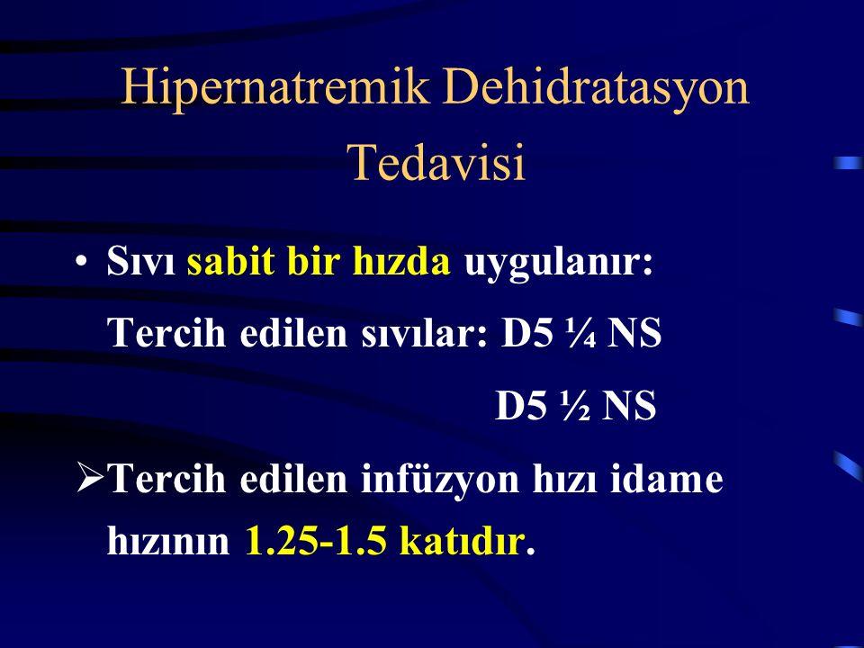 Hipernatremik Dehidratasyon Tedavisi Başlangıç Na değerine bağlı olarak düzeltme zamanına karar verilir: Na:145-157 meq/l : 24hr Na:158-170meq/l : 48
