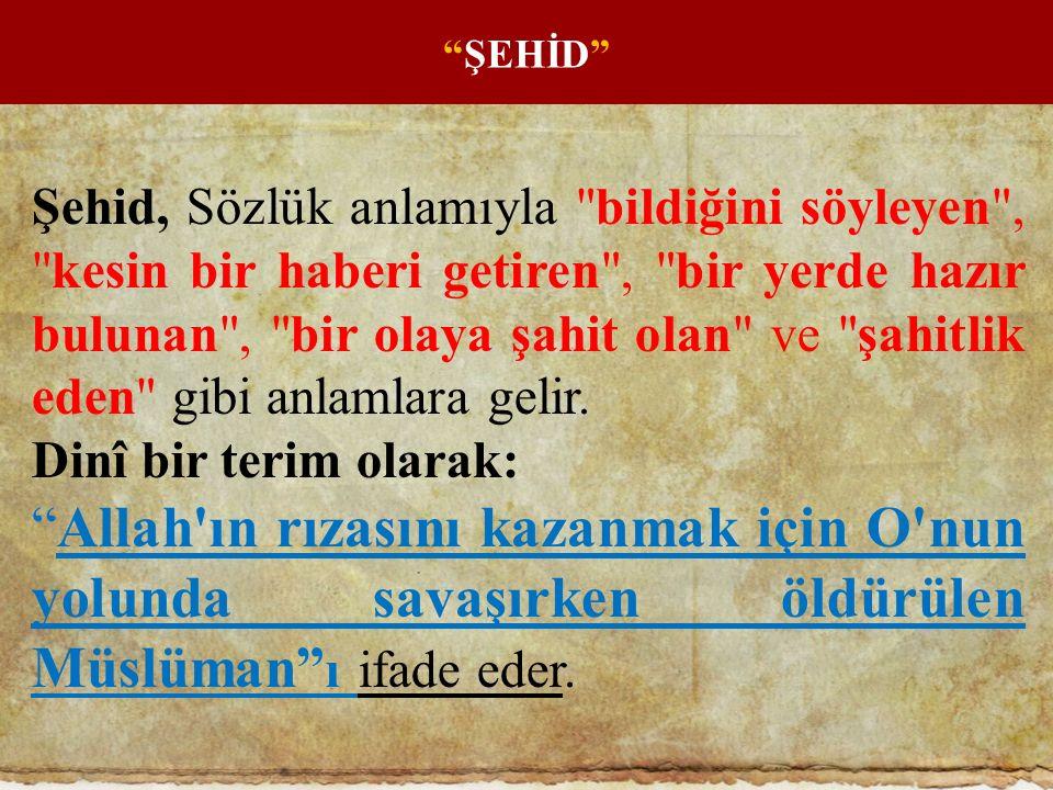 Kul hakları hariç şehidin bütün günahları Allah tarafından affedilmektedir.