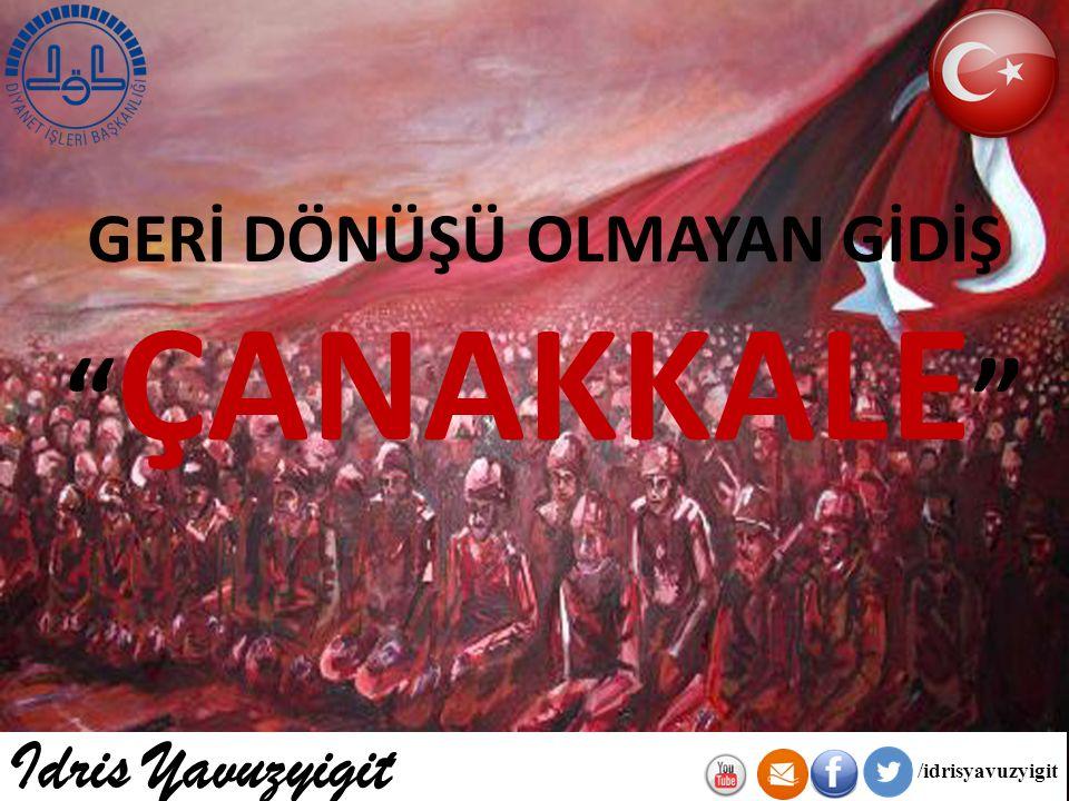 """GERİ DÖNÜŞÜ OLMAYAN GİDİŞ """" ÇANAKKALE """" Idris Yavuzyigit /idrisyavuzyigit"""