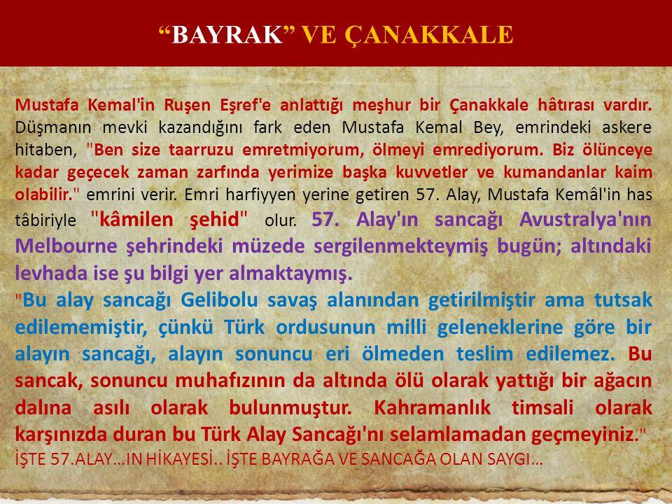 Mustafa Kemal'in Ruşen Eşref'e anlattığı meşhur bir Çanakkale hâtırası vardır. Düşmanın mevki kazandığını fark eden Mustafa Kemal Bey, emrindeki asker