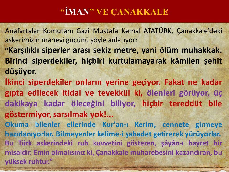 """Anafartalar Komutanı Gazi Mustafa Kemal ATATÜRK, Çanakkale'deki askerimizin manevi gücünü şöyle anlatıyor: """" Karşılıklı siperler arası sekiz metre, ya"""