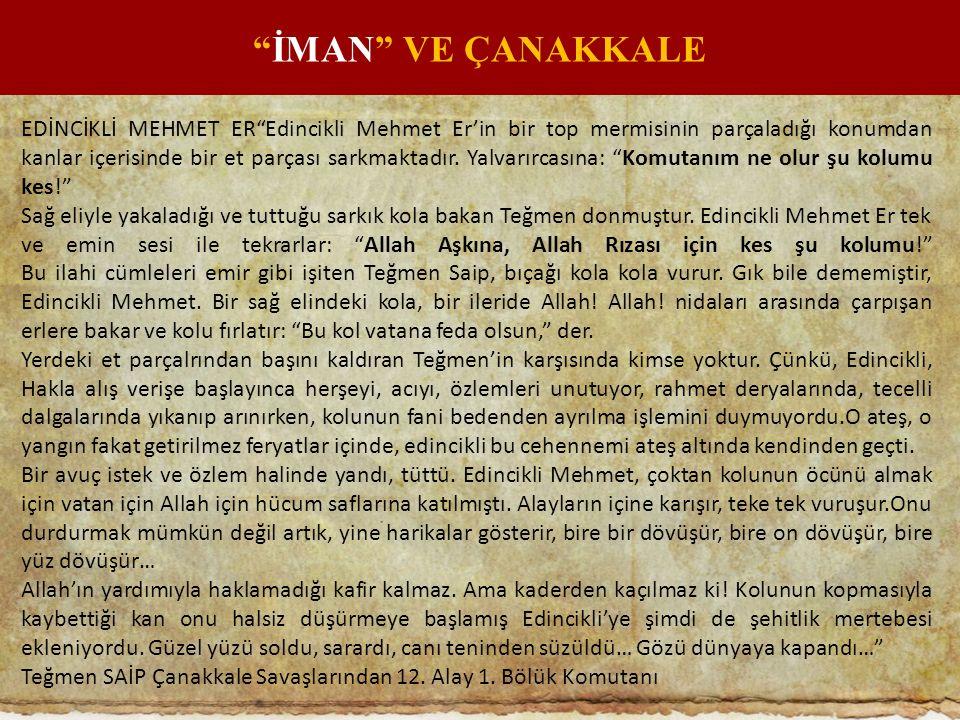 """EDİNCİKLİ MEHMET ER""""Edincikli Mehmet Er'in bir top mermisinin parçaladığı konumdan kanlar içerisinde bir et parçası sarkmaktadır. Yalvarırcasına: """"Kom"""