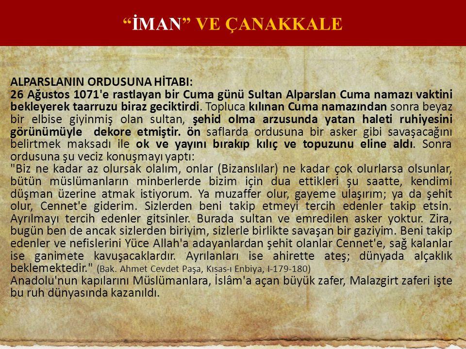 ALPARSLANIN ORDUSUNA HİTABI: 26 Ağustos 1071'e rastlayan bir Cuma günü Sultan Alparslan Cuma namazı vaktini bekleyerek taarruzu biraz geciktirdi. Topl