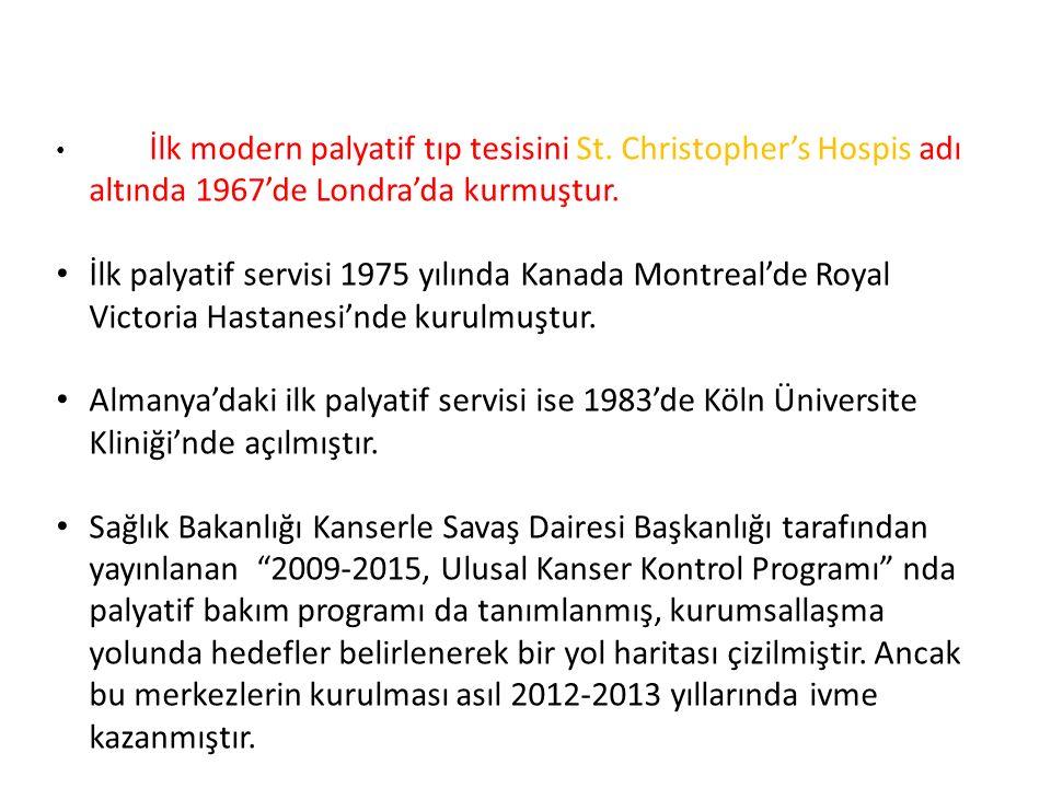 İlk modern palyatif tıp tesisini St. Christopher's Hospis adı altında 1967'de Londra'da kurmuştur. İlk palyatif servisi 1975 yılında Kanada Montreal'd