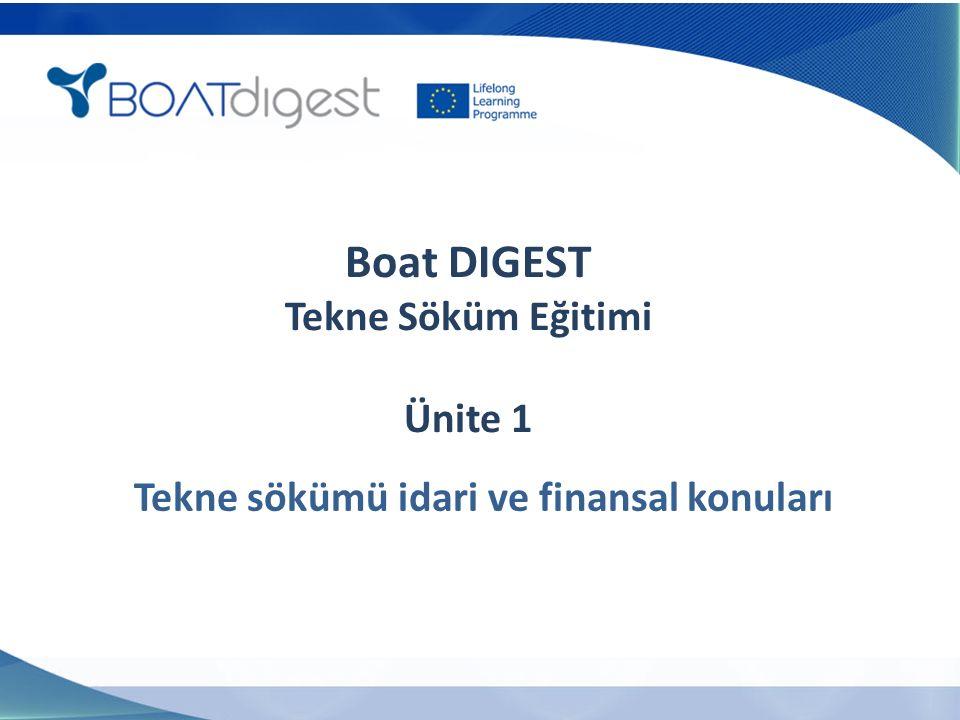 Boat DIGEST Tekne Söküm Eğitimi Ünite 1 Tekne sökümü idari ve finansal konuları