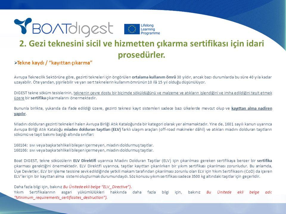 2. Gezi teknesini sicil ve hizmetten çıkarma sertifikası için idari prosedürler.