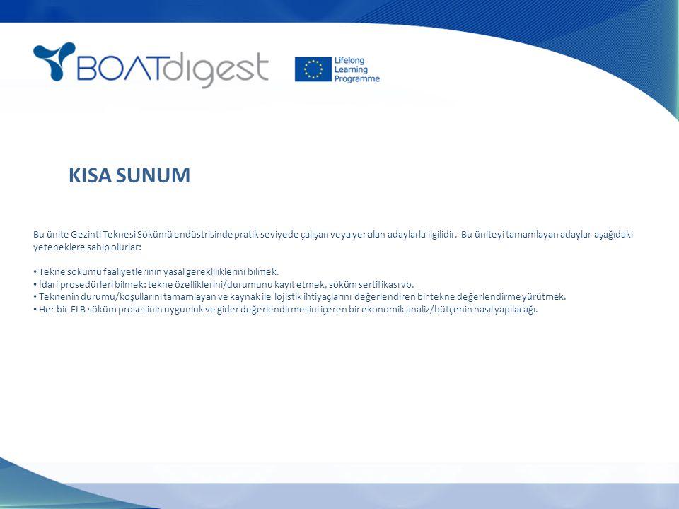 KISA SUNUM Bu ünite Gezinti Teknesi Sökümü endüstrisinde pratik seviyede çalışan veya yer alan adaylarla ilgilidir.