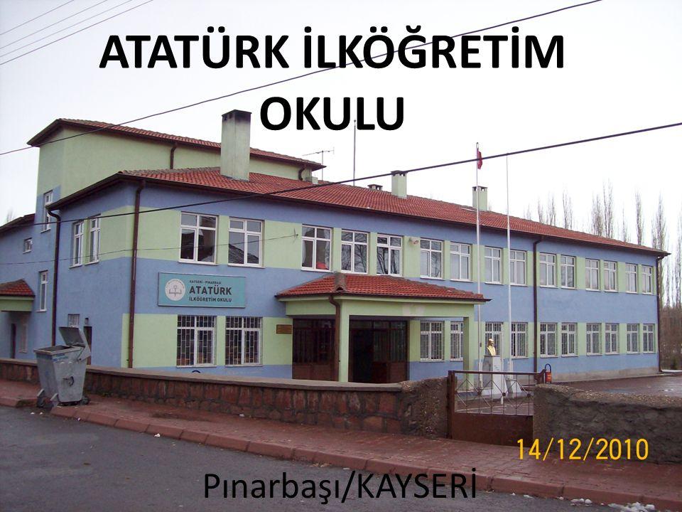 ATATÜRK İLKÖĞRETİM OKULU Pınarbaşı/KAYSERİ