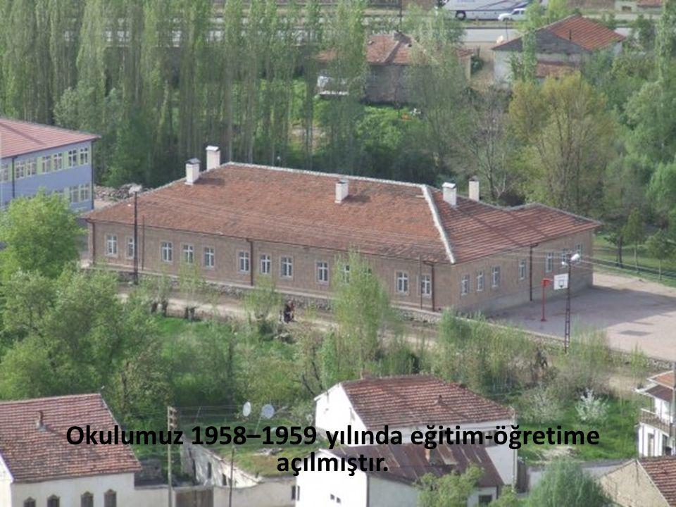 Okulumuz 1958–1959 yılında eğitim-öğretime açılmıştır.