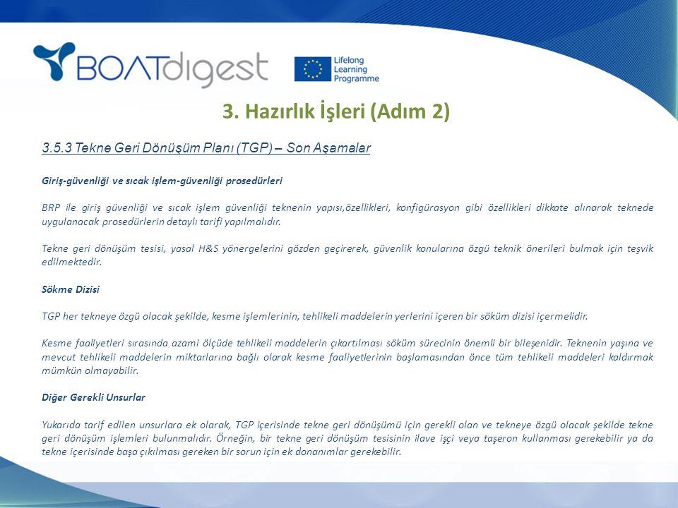 Giriş-güvenliği ve sıcak işlem-güvenliği prosedürleri BRP ile giriş güvenliği ve sıcak işlem güvenliği teknenin yapısı,özellikleri, konfigürasyon gibi özellikleri dikkate alınarak teknede uygulanacak prosedürlerin detaylı tarifi yapılmalıdır.