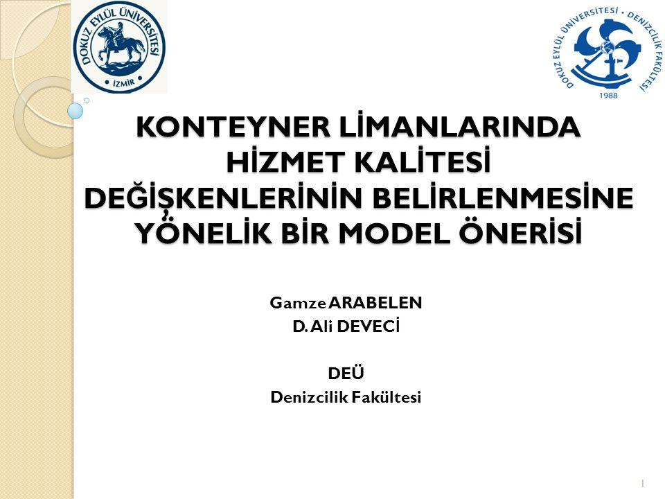 Araştırma Kapsamında Konteyner Limanları Hizmet Kalitesi De ğ işkenlerinin Belirlenmesine Yönelik Bir Model Önerisi UPK 11 Haziran 2015, Eskişehir42