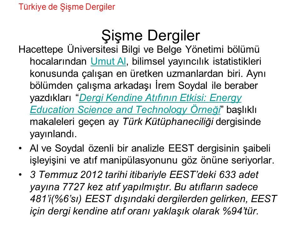 Şişme Dergiler Türkiye de Şişme Dergiler Hacettepe Üniversitesi Bilgi ve Belge Yönetimi bölümü hocalarından Umut Al, bilimsel yayıncılık istatistikler