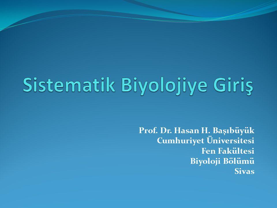 Prof. Dr. Hasan H. Başıbüyük Cumhuriyet Üniversitesi Fen Fakültesi Biyoloji Bölümü Sivas