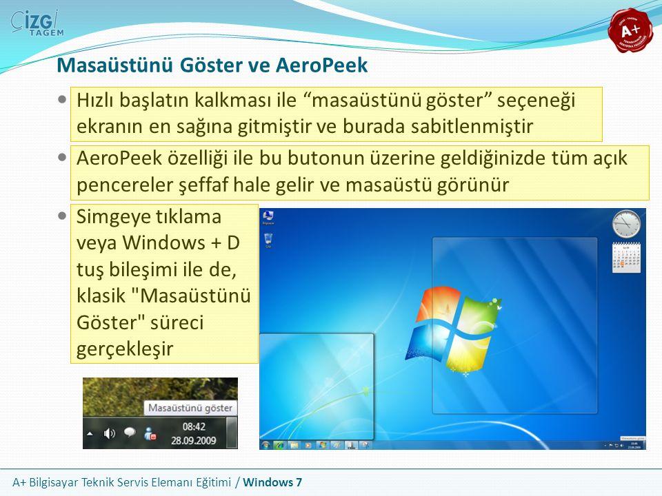 """A+ Bilgisayar Teknik Servis Elemanı Eğitimi / Windows 7 Masaüstünü Göster ve AeroPeek Hızlı başlatın kalkması ile """"masaüstünü göster"""" seçeneği ekranın"""