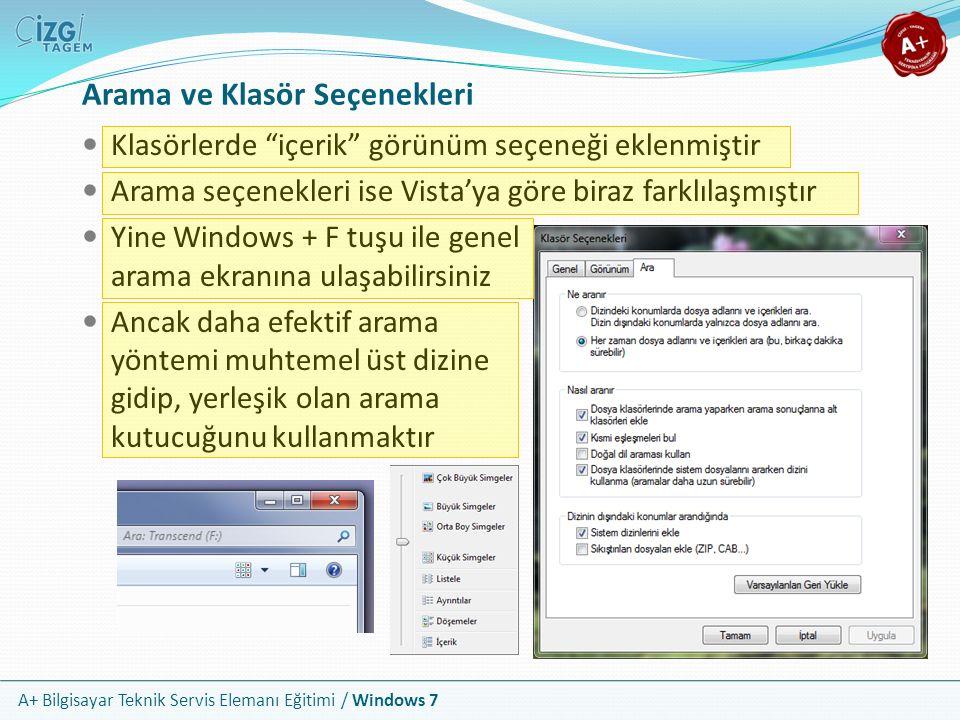 """A+ Bilgisayar Teknik Servis Elemanı Eğitimi / Windows 7 Arama ve Klasör Seçenekleri Klasörlerde """"içerik"""" görünüm seçeneği eklenmiştir Arama seçenekler"""