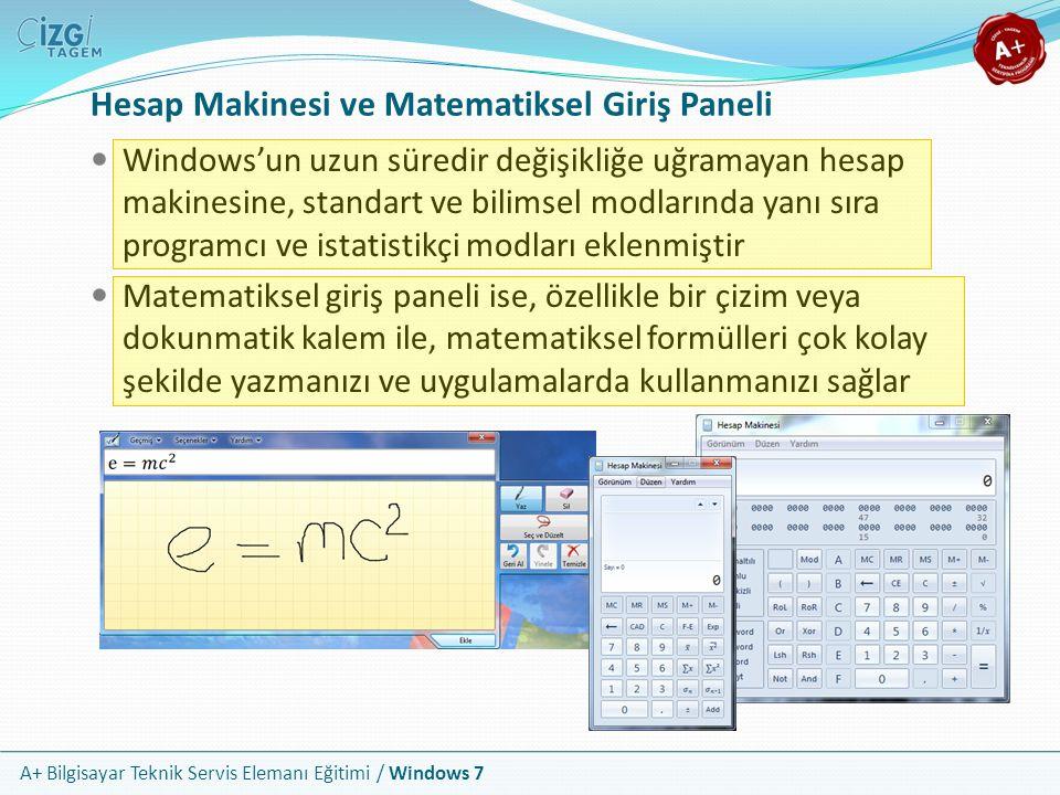 A+ Bilgisayar Teknik Servis Elemanı Eğitimi / Windows 7 Hesap Makinesi ve Matematiksel Giriş Paneli Windows'un uzun süredir değişikliğe uğramayan hesa