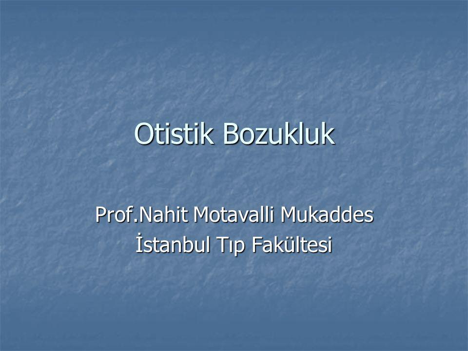 Otistik Bozukluk Prof.Nahit Motavalli Mukaddes İstanbul Tıp Fakültesi